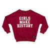 Rock Your Baby Girls Make History Sweatshirt