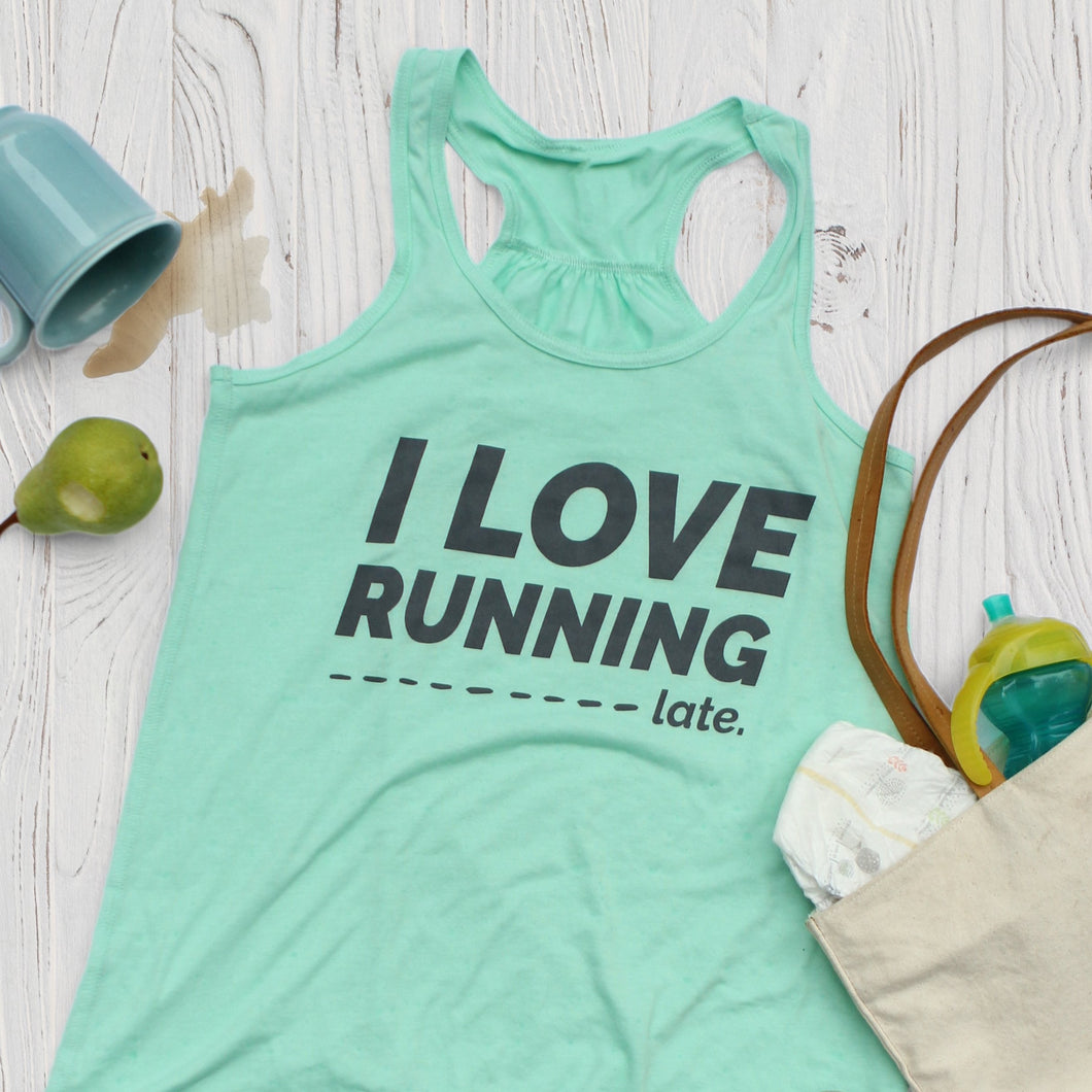 I Love Running.... Late Tank Top