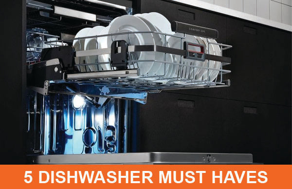 2018 Must Have Dishwasher Features