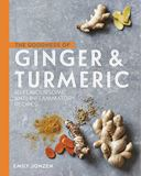 """The Goodness of Ginger and Turmeric"" by Emily Jonzen"