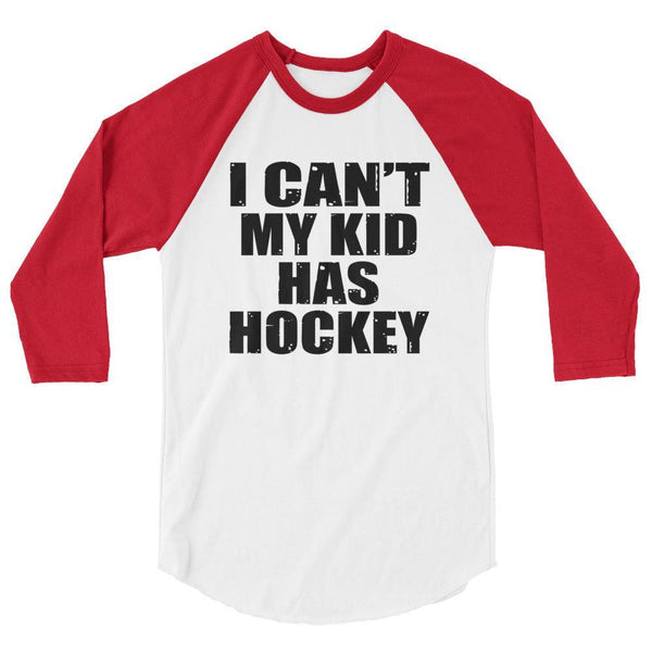 i can't my kid has hockey 3/4 sleeve raglan shirt