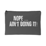 NOPE Ain't Doing It ! Cosmetic Makeup Pouch - Turn Left T-Shirts Racewear