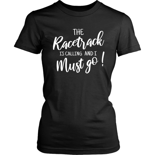 The Racetrack It Calling And I Must Go T-Shirt - Turn Left T-Shirts Racewear