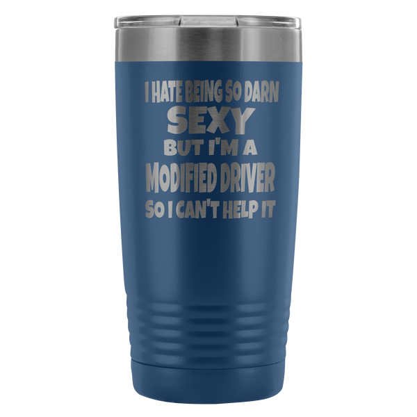 Hate Being Sexy Modified Racer 20 oz Travel Tumbler - Turn Left T-Shirts Racewear