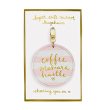 Mirror Key Chain - Coffee, Mascara, Hustle