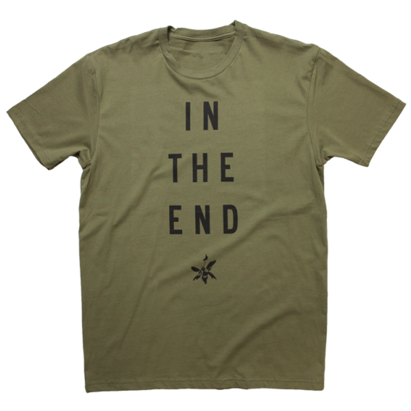 In The End Military Green Tee