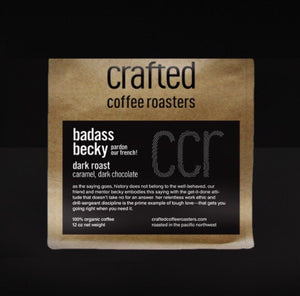 Crafted Coffee Roasters badass becky – french roast