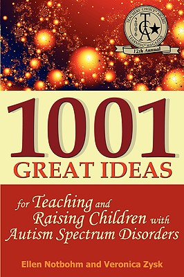 1001 Great Ideas for Teaching and Raising Children with Autism Spectrum Disorders (B1)