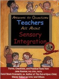 Answers to Questions Teachers Ask About Sensory Integration (F2)