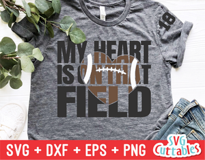 My Heart is on That Field | Football Mom | SVG Cut File