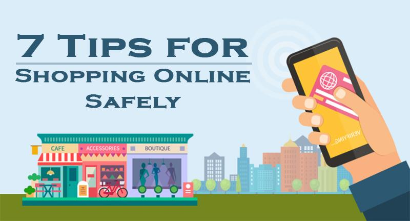 7 Tips for Shopping Online Safely