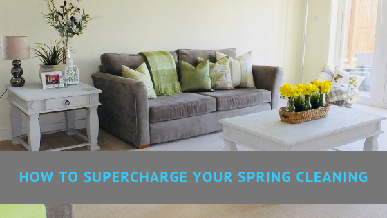 How to supercharge your spring cleaning