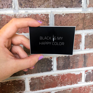 Black Is My Happy Color Sticker