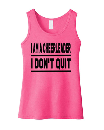 I Am A Cheerleader I Don't Quit Girls Tank Top
