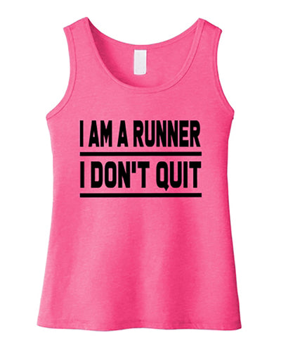 I Am A Runner I Don't Quit Girls Tank Top