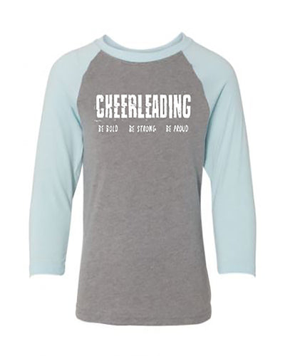 Cheerleading Be Bold Be Strong Be Proud Youth 3/4 Sleeve Raglan T-Shirt