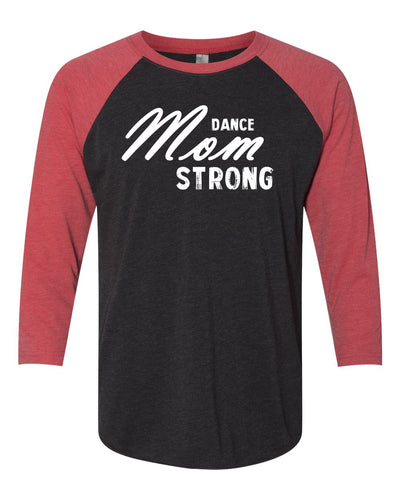 Dance Mom Strong Adult 3/4 Sleeve Raglan T-Shirt
