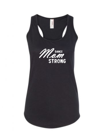 Black Dance Mom Strong Ladies Dance Racerback With Dance Mom Strong Design On Front