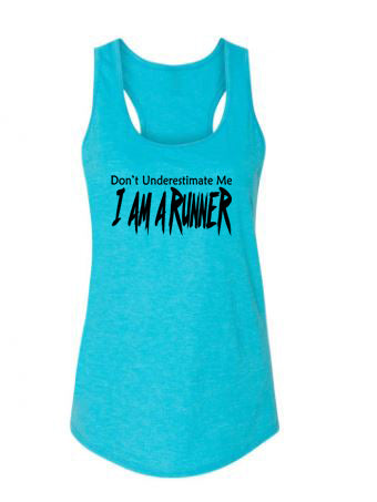 Don't Underestimate Me I Am A Runner Ladies Racerback Tank Top