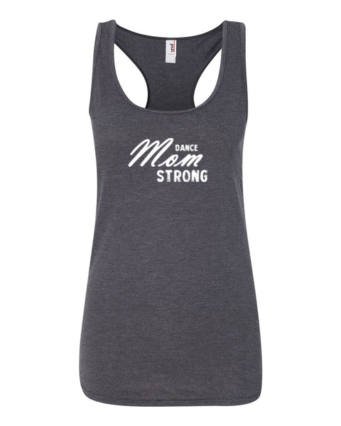 Heather Dark Gray Dance Mom Strong Ladies Dance Racerback With Dance Mom Strong Design On Front