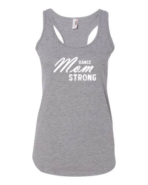 Heather Gray Dance Mom Strong Ladies Dance Racerback With Dance Mom Strong Design On Front