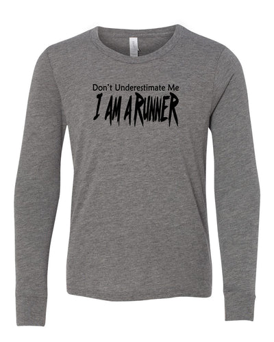 Don't Underestimate Me I Am A Runner Youth Long Sleeve T-Shirt
