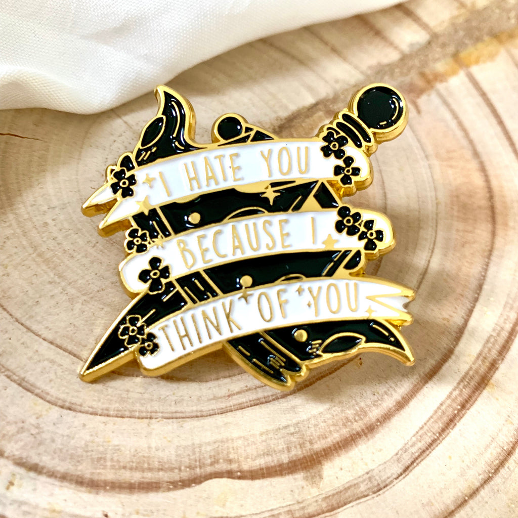 "The Cruel Prince Enamel Pin ""I hate you because I think of you"""