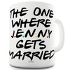 The One Where You Get Married Personalised Ceramic Mug