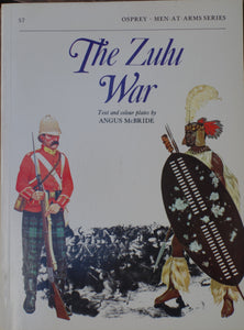 'THE ZULU WAR'; Text and Colour Plates by Angus McBride