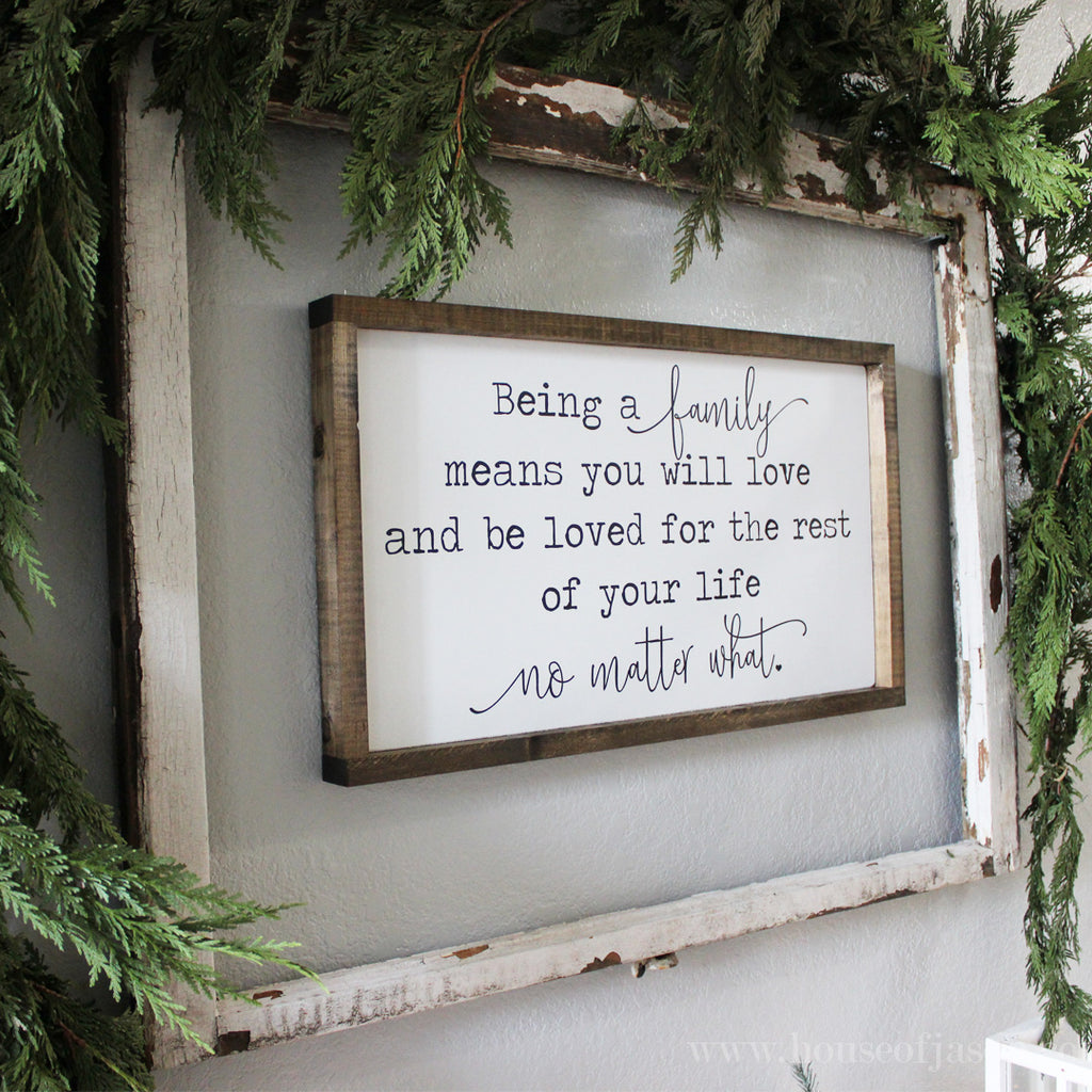 being a family means you will love and be loved for the rest of your life no matter what, wood signs, rustic wooden signs, custom wood signs, house of jason, www.houseofjason.com, housewarming gift, gift ideas for mom, gift ideas for mother in law, gift ideas for step mom, gift ideas for stepchildren, black and white signs, handmade housewarming gift ideas, wedding signs, wedding gift ideas, personalized wood signs, custom wood signs