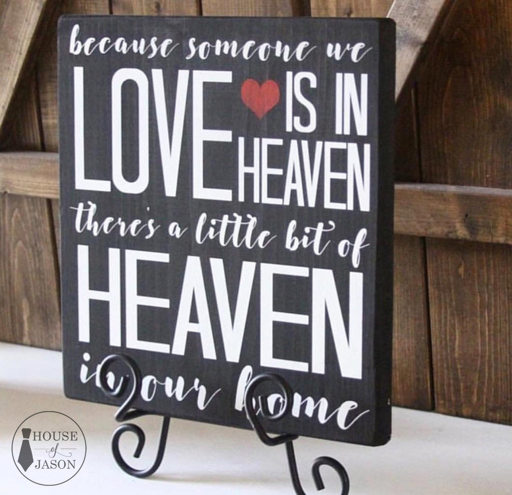 Because someoe we love is in heaven, theres a little bit of heaven in our home, hand painted wooden sign, hand painted wood signs, house of jason, memorial sign, in loving memory, wedding signs