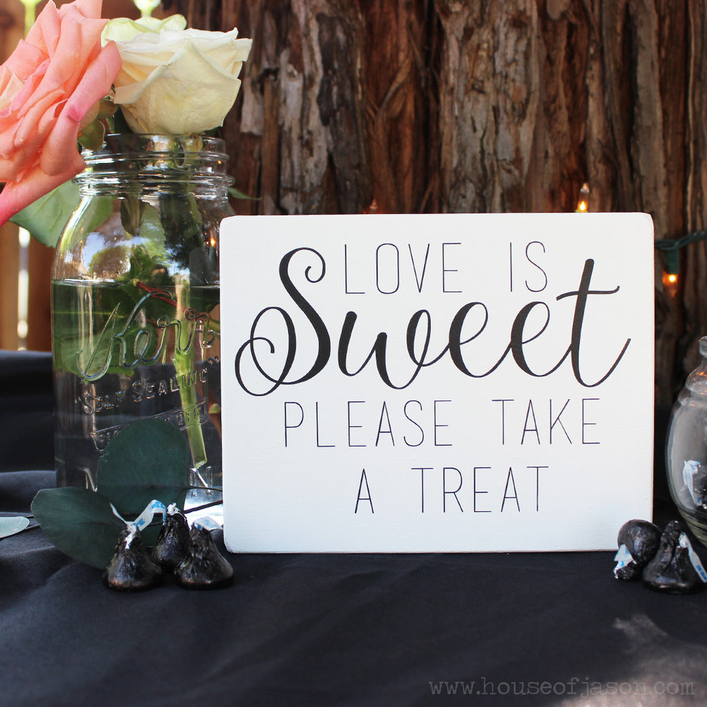 rustic wedding, bridal shower decor, love is sweet, favor table signs, house of jason, wood signs, wooden signs, black and white wedding, wedding reception decor, please take a treat