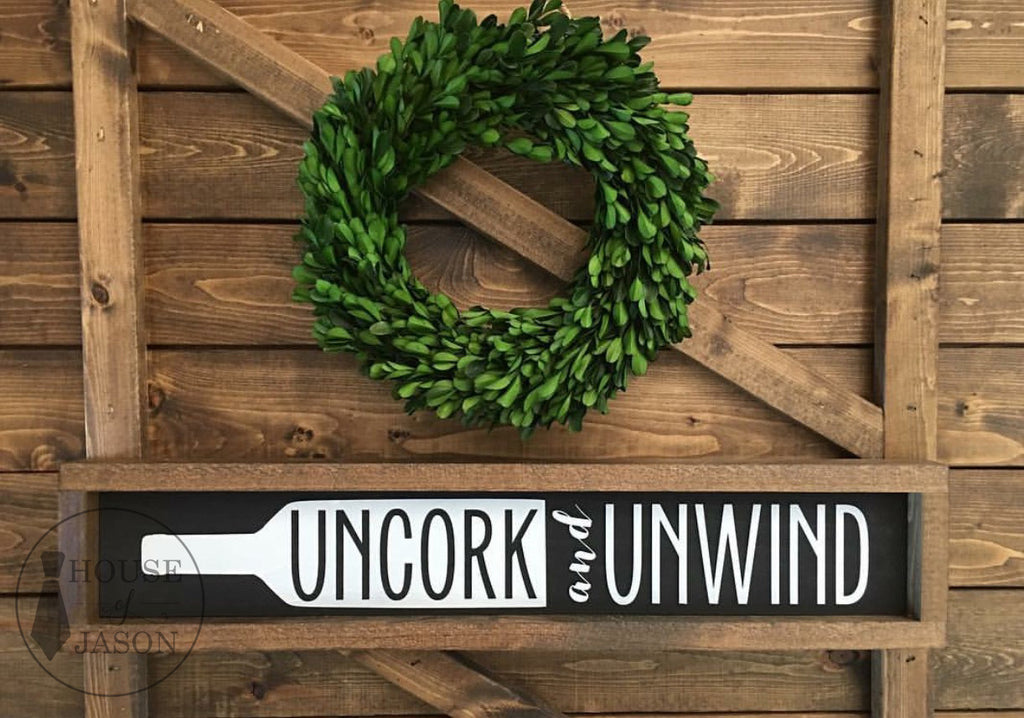 Uncork and Unwind, The Original, Hand Painted Wooden Sign | 5 x 24