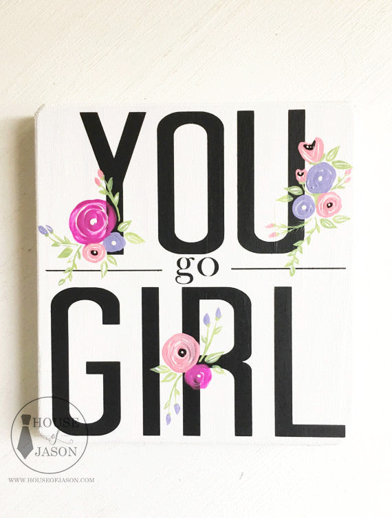 You Go Girl, Friend Gift, Gift for Her, Girl Boss, Boss Babe, Boss Lady, Boss Gift, CEO, floral signs, floral decor, office signs, little girl room, toddler room decor, boho, boho chic, shabby chic, shabby birthday, house of jason, wood signs