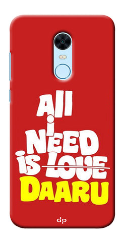 All Need Is Daaru Printed Back Case Cover For Xiaomi Redmi Note 5