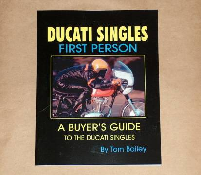 DUCATI SINGLES First Person by Tom Bailey a great read!