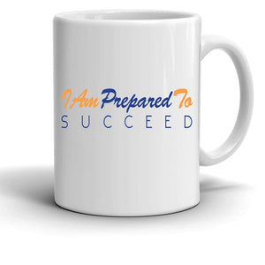 I Am Prepared To Succeed Mug