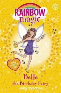 Rainbow Magic Special Edition, Belle The Birthday Fairy 3 in 1 Book