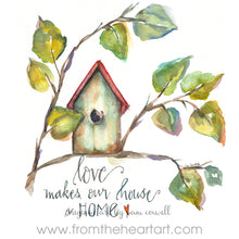 "Birdhouse ""Love Makes a house a home"""