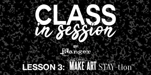 Class in Session by Ranger Wendy Vecchi Make Art Stay-tion