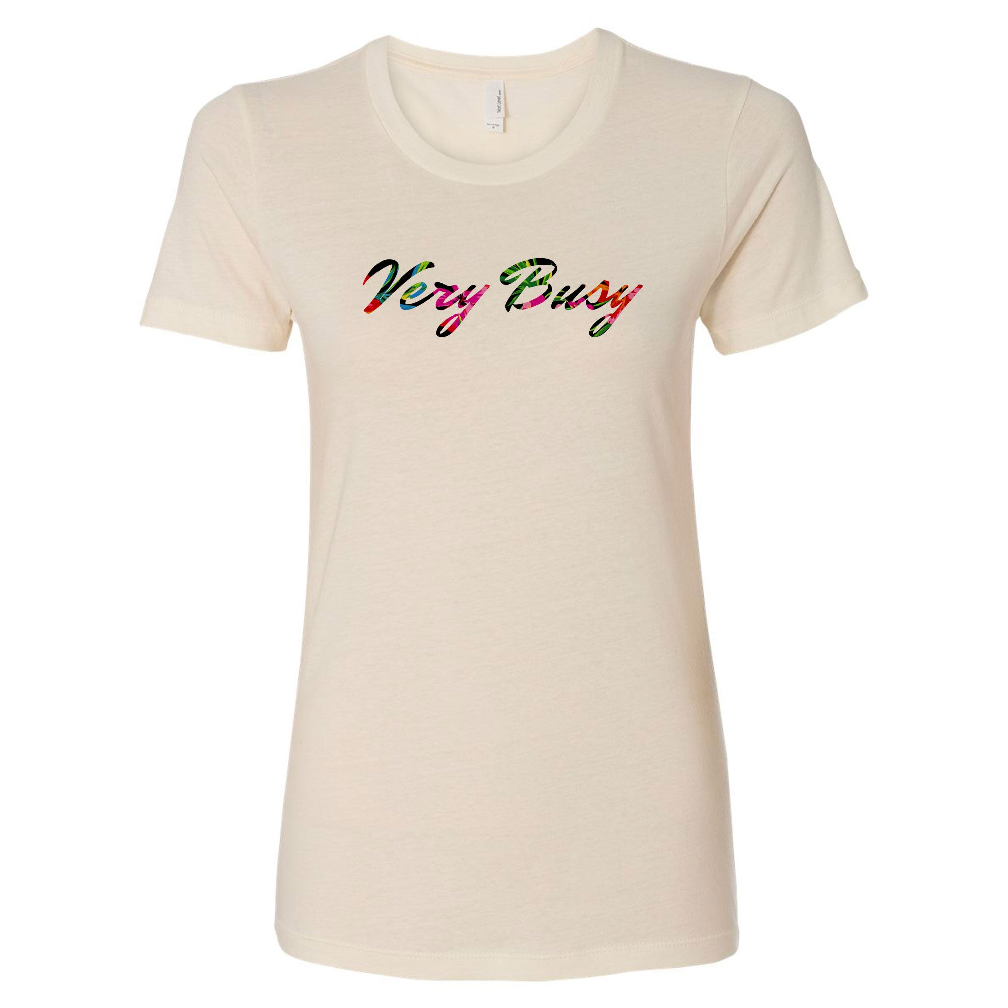 Very Busy Women's Tee - Work Smarter Lifestyle