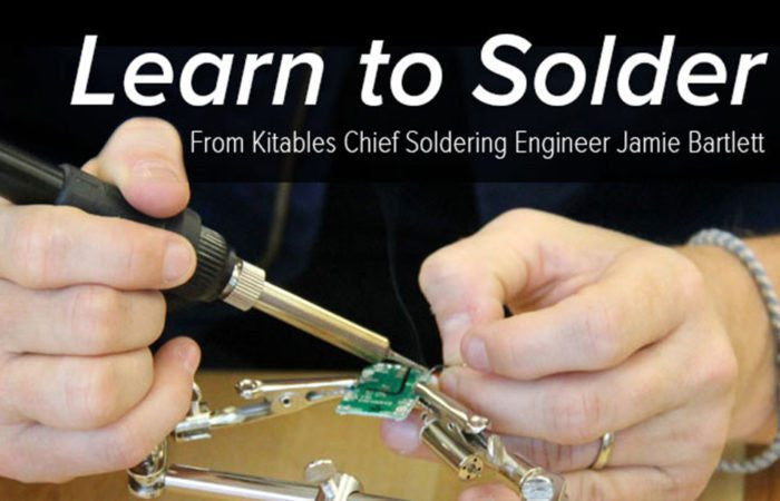 Learn to Solder From Kitables' Chief Soldering Engineer Jamie Bartlett