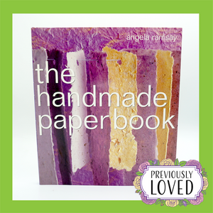 The Handmade Paper Book by Angela Ramsay