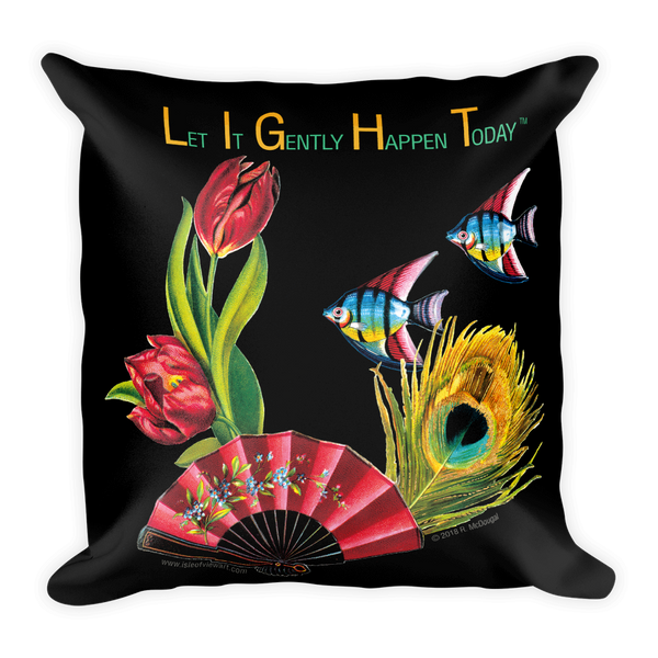 L.I.G.H.T. - LET IT GENTLY HAPPEN TODAY..... - FISH - FEATHER - FAN - FLOWER