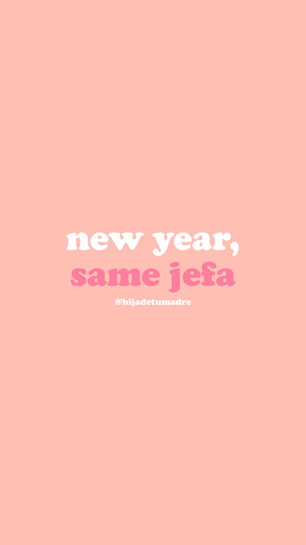 New Year, Same Jefa Wallpaper