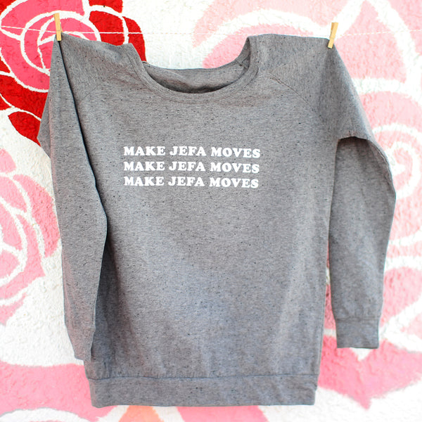 Make Jefa Moves Sweatshirt