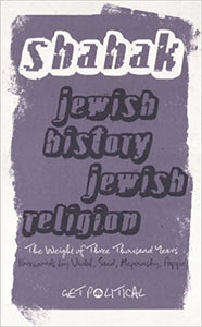 Jewish History, Jewish Religion - New Edition: The Weight of Three Thousand Years (Get Political) - Paperback –  by Israel Shahak