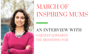 March of Inspiring Mums - Vardeep Edwards