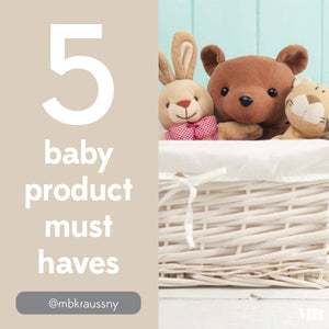 Top 5 Baby Product Must Haves