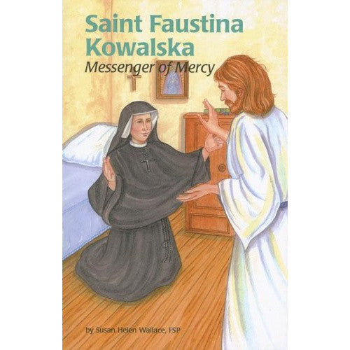 Saint Faustina Kowalska: Messenger of Mercy